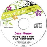 True Woman 08: Planting Seeds of Purity in our Children's Hearts by Susan Henson (CD)