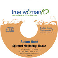 True Woman 10 Chattanooga: Spiritual Mothering by Susan Hunt (CD)