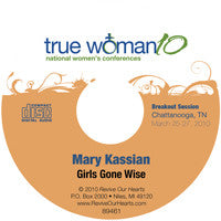 True Woman 10 Chattanooga: Girls Gone Wise by Mary Kassian (CD)