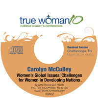 True Woman 10 Chattanooga: Women's Global Issues: Challenges for Women in Developing Nations by Carolyn McCulley (CD)