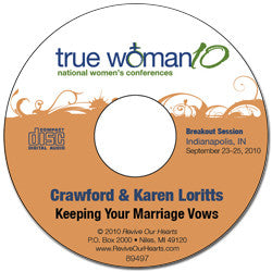 True Woman 10 Indianapolis: Keeping Your Marriage Vows by Crawford & Karen Loritts (CD)