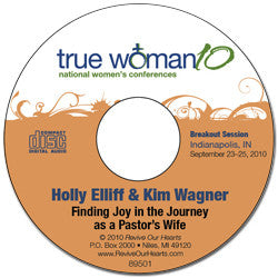 True Woman 10 Indianapolis: Finding Joy in the Journey as a Pastor's Wife by Holly Elliff & Kimberly Wagner (CD)