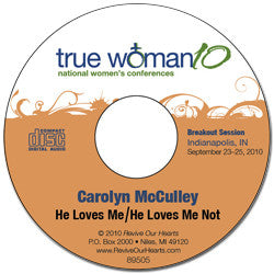 True Woman 10 Indianapolis: He Loves Me / He Loves Me Not by Carolyn McCulley (CD)