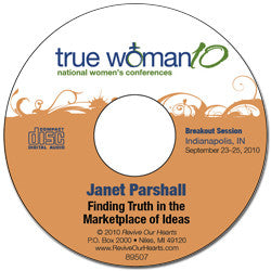 True Woman 10 Indianapolis: Finding Truth in the Marketplace of Ideas by Janet Parshall (CD)