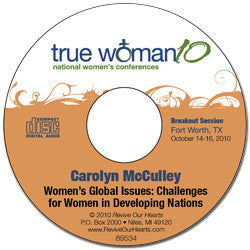 True Woman 10 Fort Worth: Women's Global Issues: Challenges for Women in Developing Nations by Carolyn McCulley (CD)