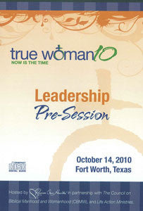 True Woman 10 Fort Worth: Leadership Pre-Session (CD)
