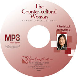 The Counter-cultural Woman: A Fresh Look at Proverbs 31 (MP3CD)