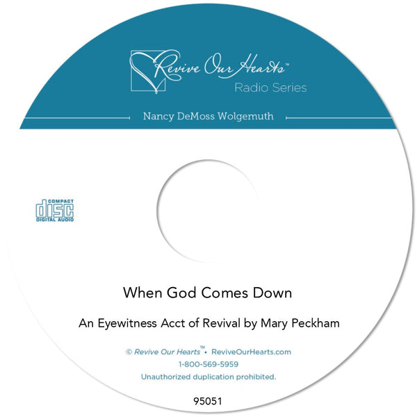 When God Comes Down: An Eyewitness Account of Revival by Mary Peckham (CDs)