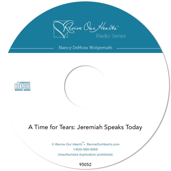 A Time for Tears: Jeremiah Speaks Today (CDs)