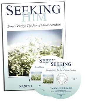 Seeking Him Sexual Purity: The Joy of Moral Freedom (CDs)