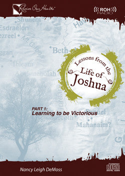 Lessons from the Life of Joshua: Learning to Be Victorious, Part 1 (CDs)
