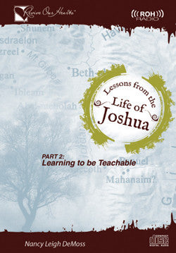 Lessons from the Life of Joshua: Learning to Be Teachable, Learning to be Teachable, Part 2 (CDs) (CDs)