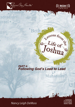 Lessons from the Life of Joshua: Following God's Lead to Lead, Part 4 (CD)