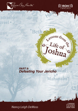 Lessons from the Life of Joshua: Defeating Your Jericho, Part 9 (CDs)