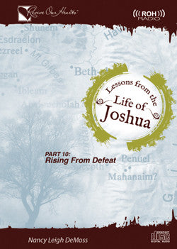 Lessons from the Life of Joshua: Rising from Defeat, Part 10 (CD)