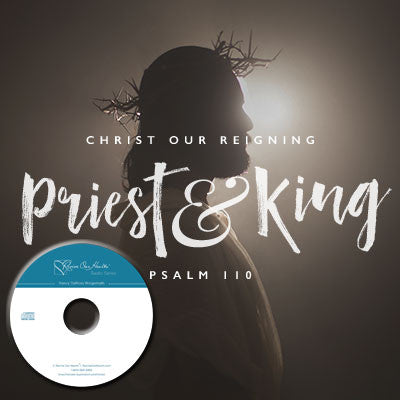 Christ Our Reigning Priest and King (Ps. 110) – CD
