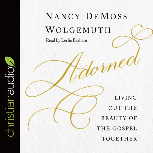 Adorned: Living Out the Gospel Audio Book CD
