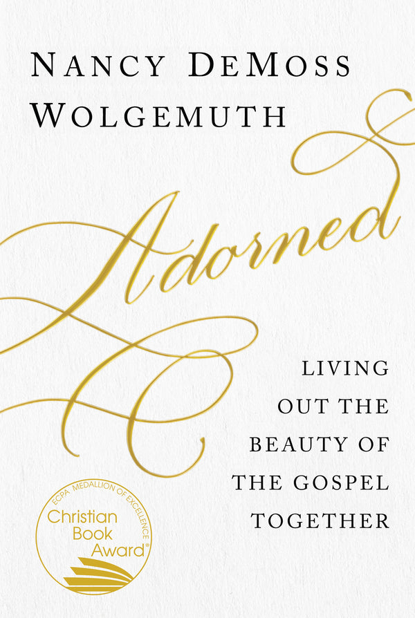 Adorned: Living Out the Beauty of the Gospel Together Book