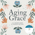 Aging with Grace, with Susan Hunt & Sharon Betters (CD)