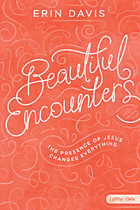 Beautiful Encounters: The Presence of Jesus Changes Everything