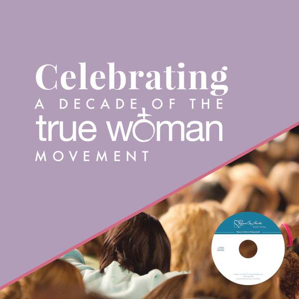 Celebrating a Decade of the True Woman Movement (CD)