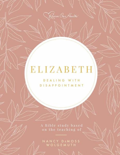 Elizabeth: Dealing with Disappointment Bible Study