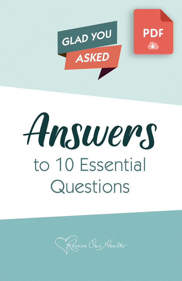 Glad You Asked! Answers to 10 Essential Questions DIGITAL DOWNLOAD