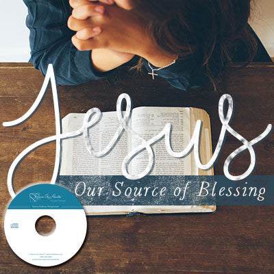 Jesus: Our Source of Blessing (CD)