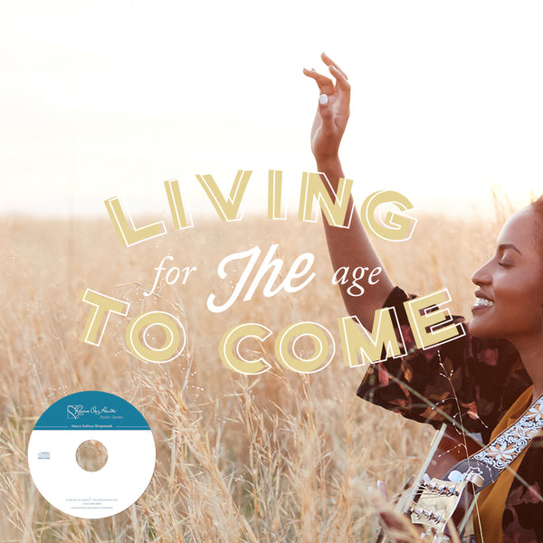 Living for the Age to Come (CD)