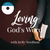 Loving God's Word, with Kelly Needham (CDs)