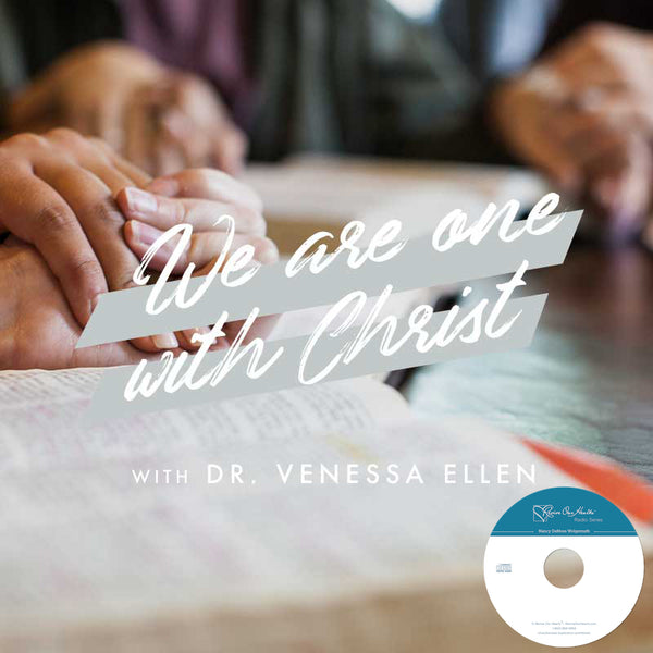 We Are One in Christ with Dr. Venessa Ellen (CD)