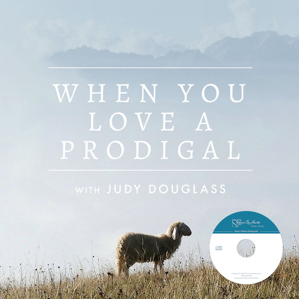 When You Love a Prodigal with Judy Douglas CD