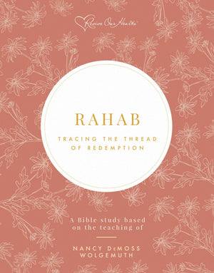 Rahab: Tracing the Thread of Redemption Bible Study