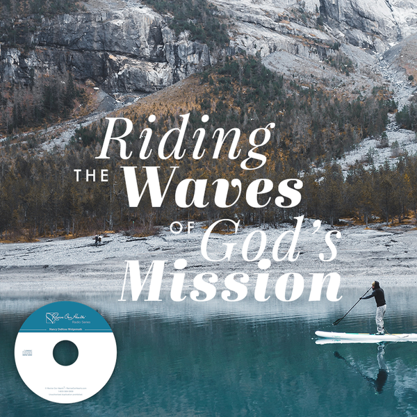 Riding the Waves of God's Mission with Ginny & Karen Melby (CD)