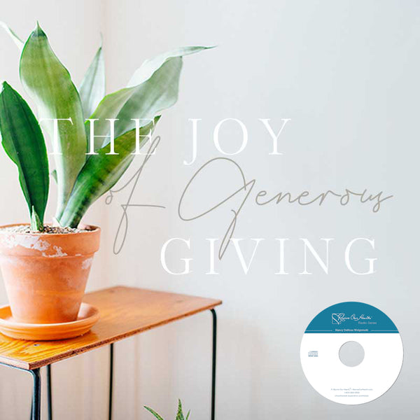 The Joy of Generous Giving (CDs)