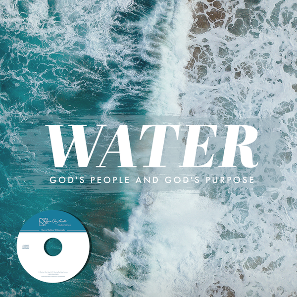 Water, God's People, and God's Purposes (CD)