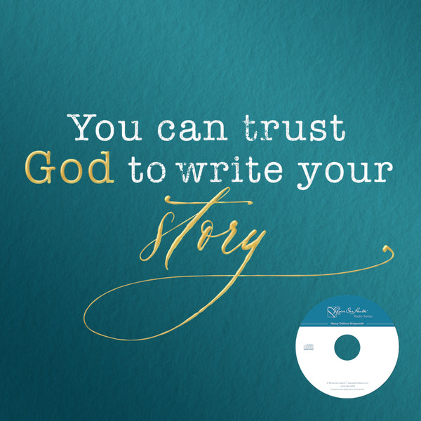 You Can Trust God to Write Your Story (Program CDs)