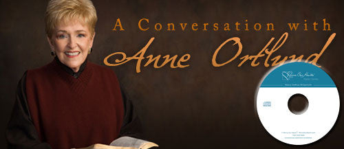 A Conversation with Anne Ortlund (CDs)