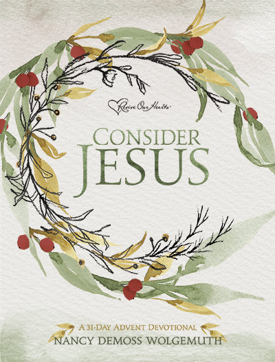 Consider Jesus: A 31 Day Advent Devotional