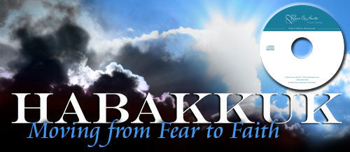 Habakkuk: Moving From Fear to Faith (CDs)