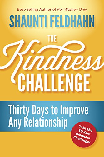 The Kindness Challenge: 30 Days to Improve Any Relationship