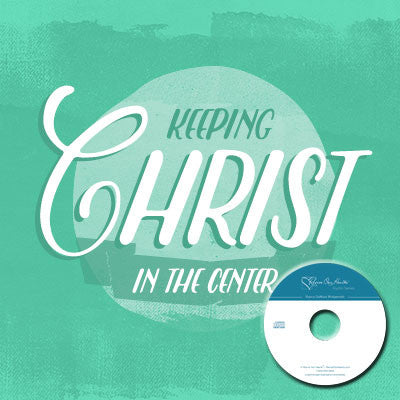 Ask Nancy: Keeping Christ at the Center (CD)