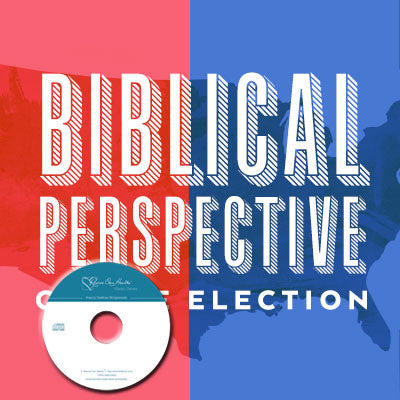 Biblical Perspective on the Election (CD)