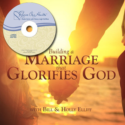 Building a Marriage the Glorifies God with Bill & Holly Elliff (CD)