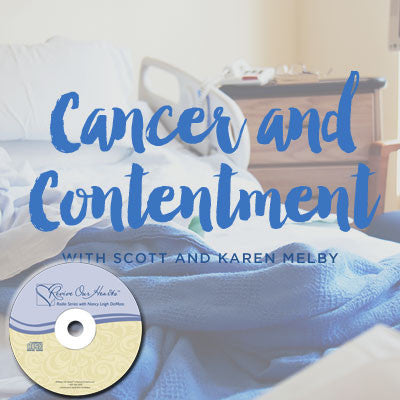 Cancer and Contentment with Scott & Karen Melby (CDs)