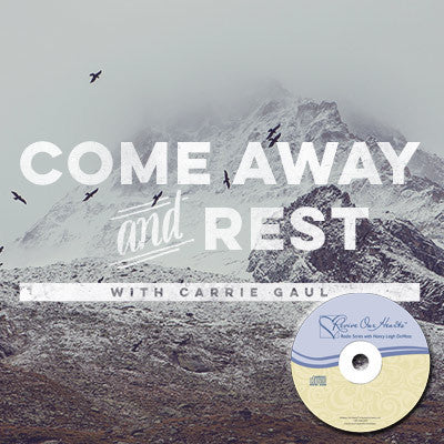 Come Away and Rest with Carrie Gaul (CD)