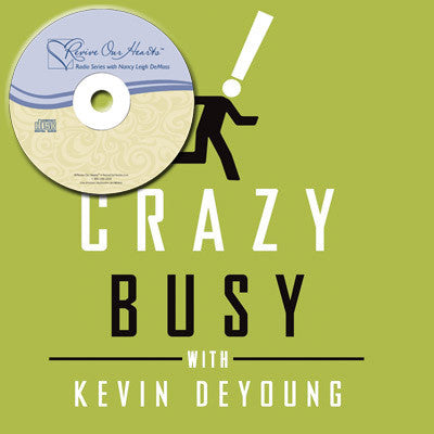 Crazy Busy with Kevin & Trisha DeYoung (CDs)