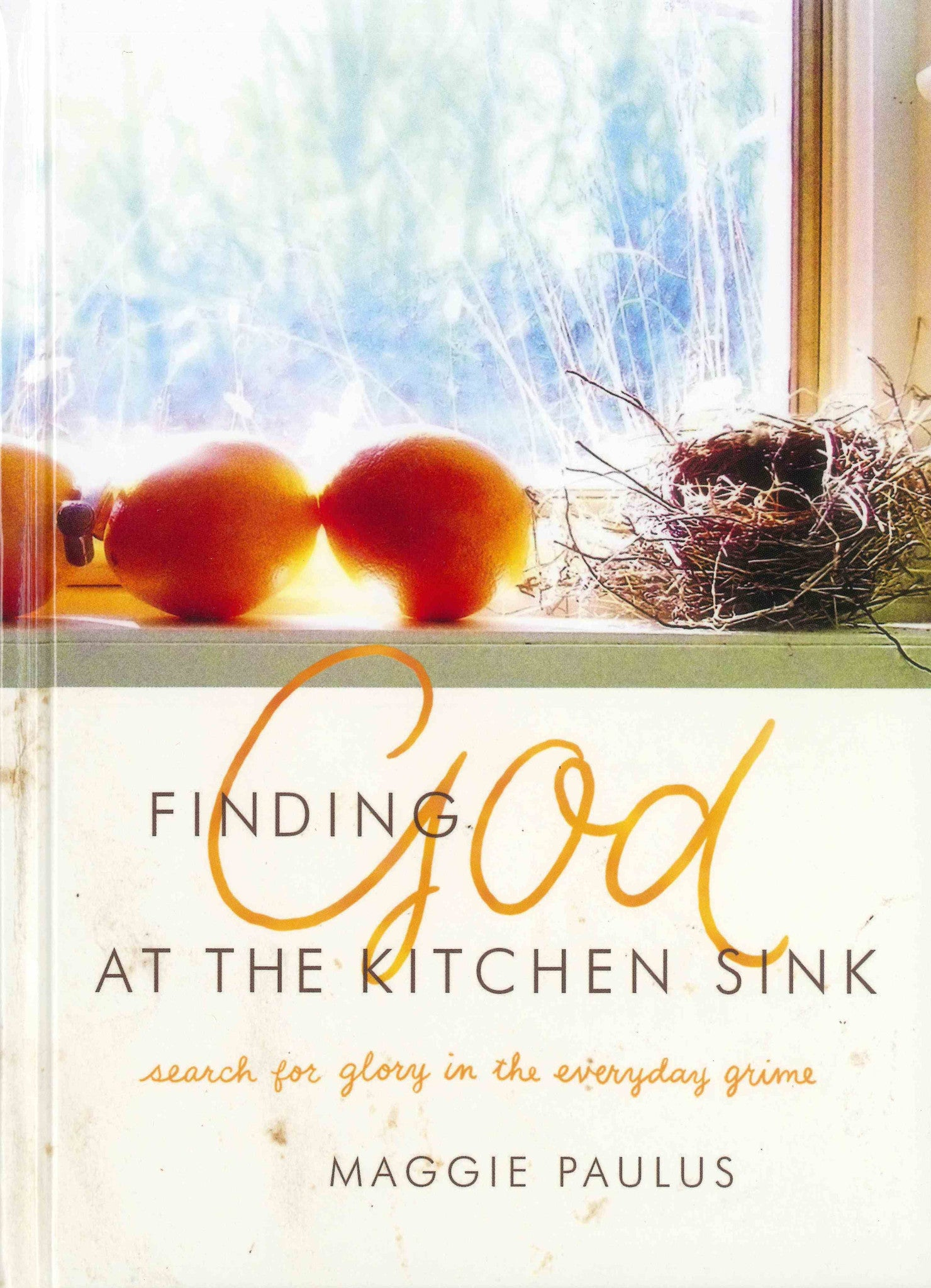 Finding God at the Kitchen Sink Revive Our Hearts