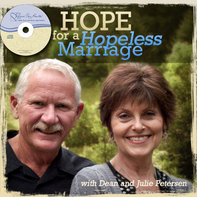 Hope for a Hopeless Marriage with Dean & Julie Petersen (CDs)