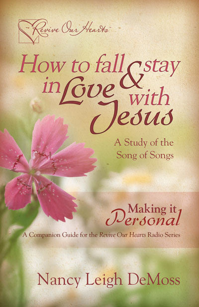 How to Fall and Stay in Love with Jesus: Making It Personal (Booklet)